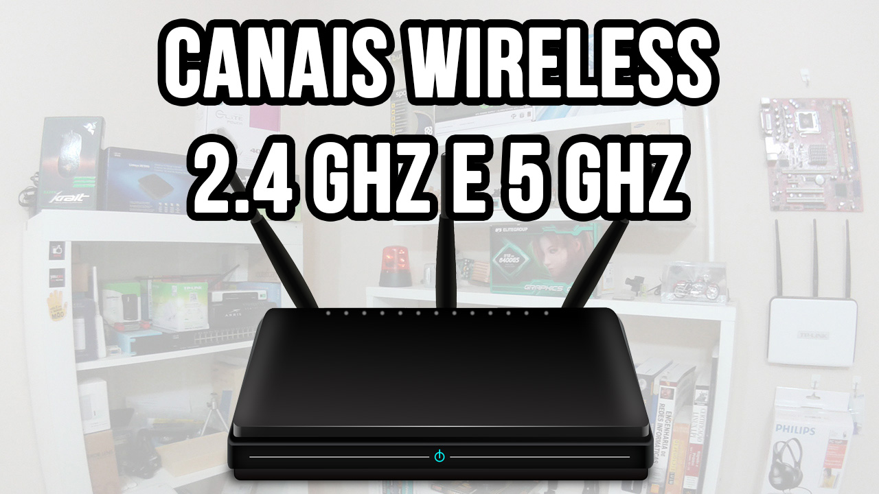 Canais wireless 2.4 GHz e 5 GHz