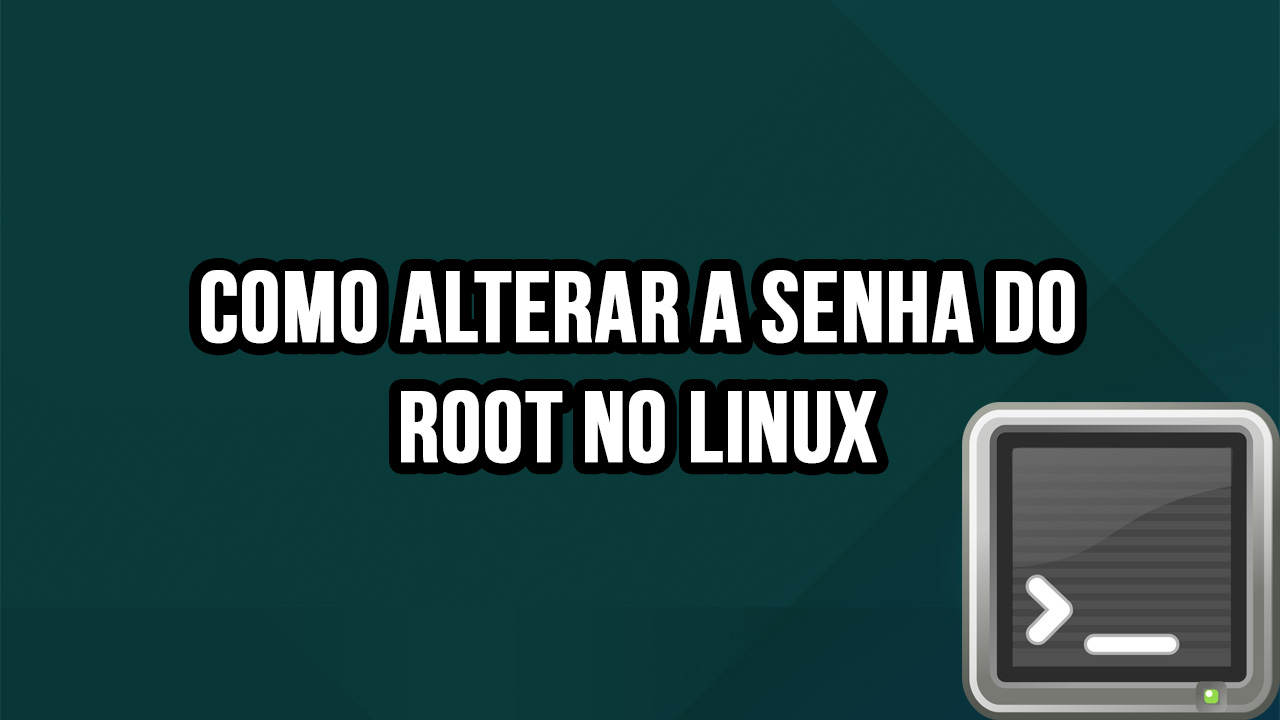 Como alterar a senha do root no linux